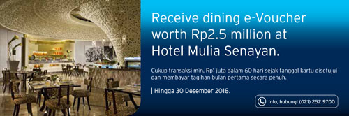 Receive dining e-Voucher worth Rp2.5 million at Hotel Mulia Senayan | Hingga 15 Desember 2017.
